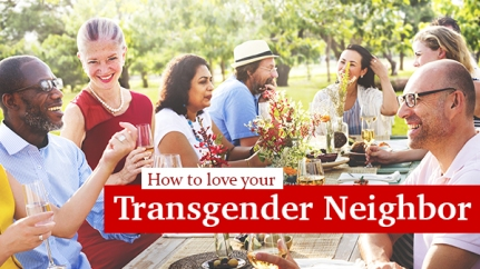 How to Love Your Transgender Neighbor